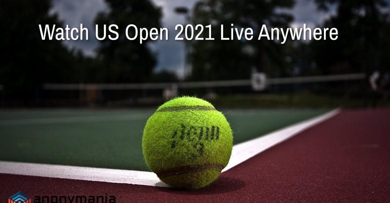 Stream US Open 2021 Live Online